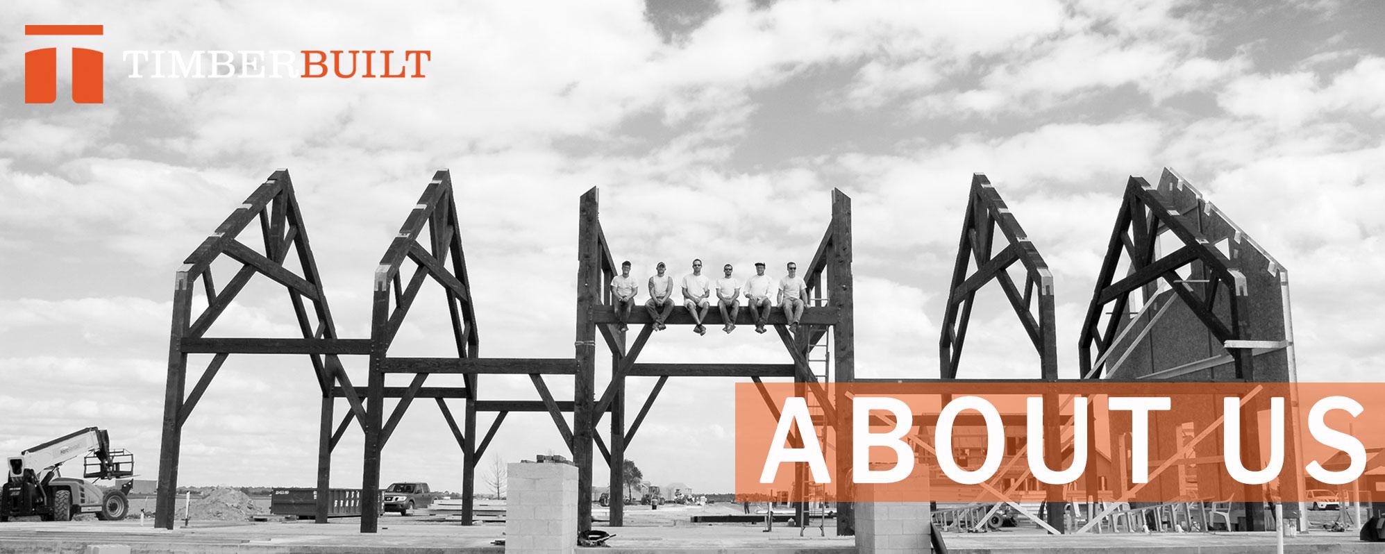 Timber Frame Designers & Builders | Our Team | Timberbuilt